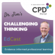 Challenging Thinking Edcast with Dr. Jim