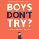 Boys Don't Try